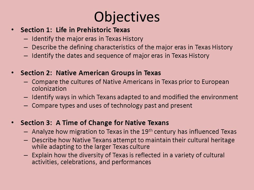Objectives Section 1: Life in Prehistoric Texas
