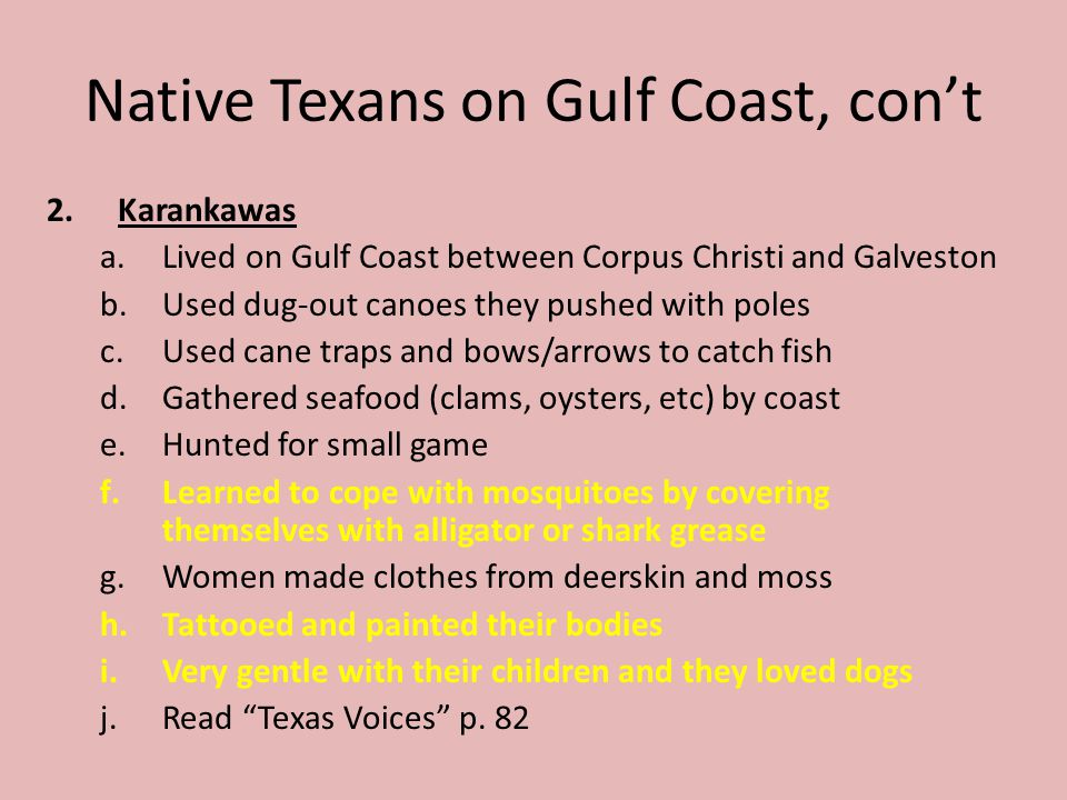 Native Texans on Gulf Coast, con't