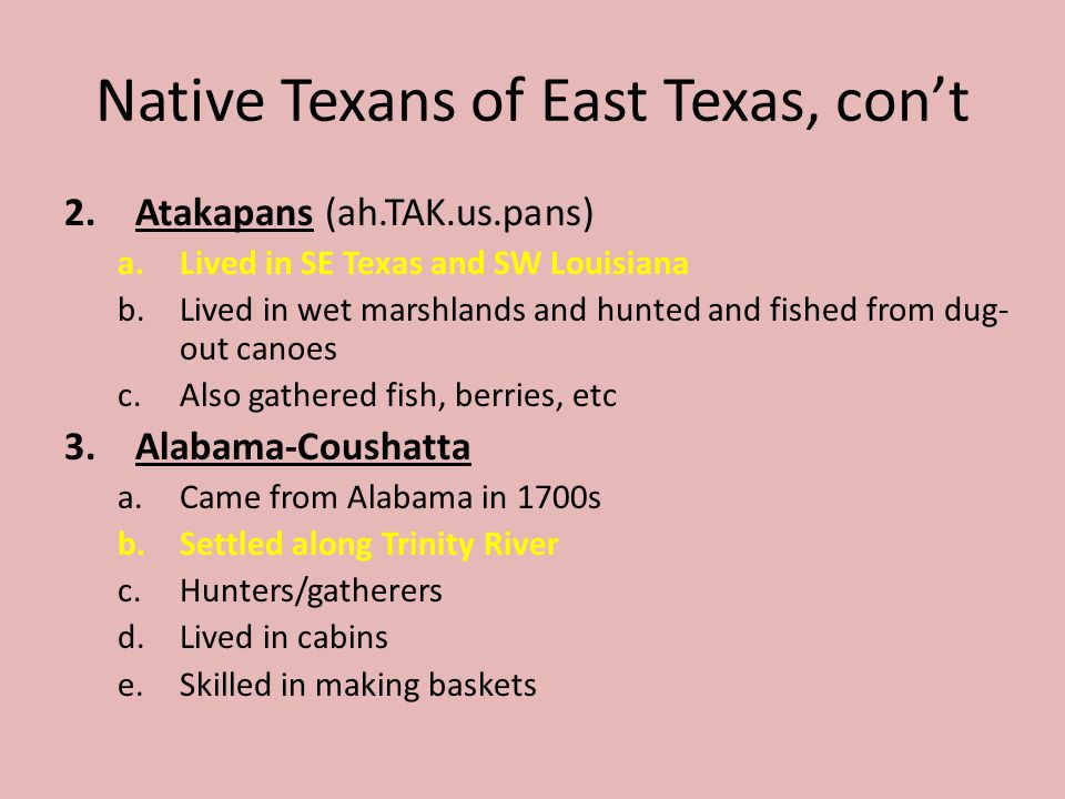 Native Texans of East Texas, con't