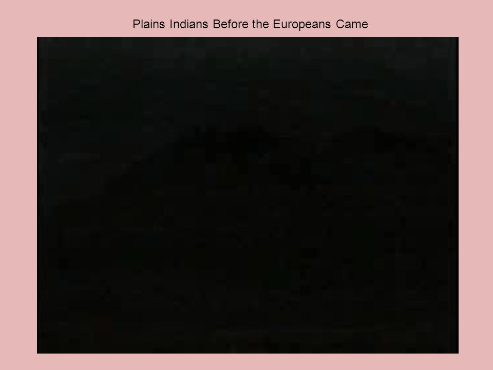 Plains Indians Before the Europeans Came