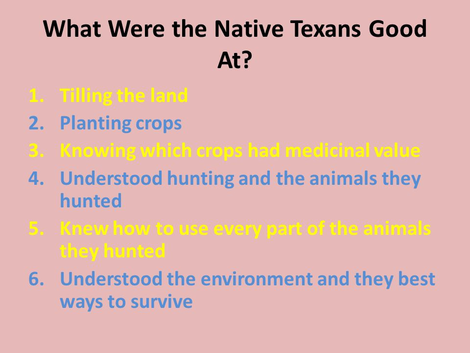What Were the Native Texans Good At