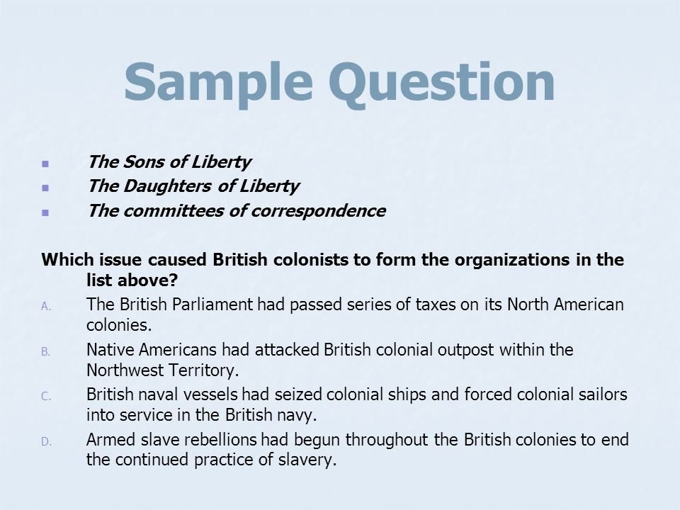 Sample Question The Sons of Liberty The Daughters of Liberty