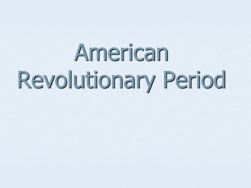 American Revolutionary Period