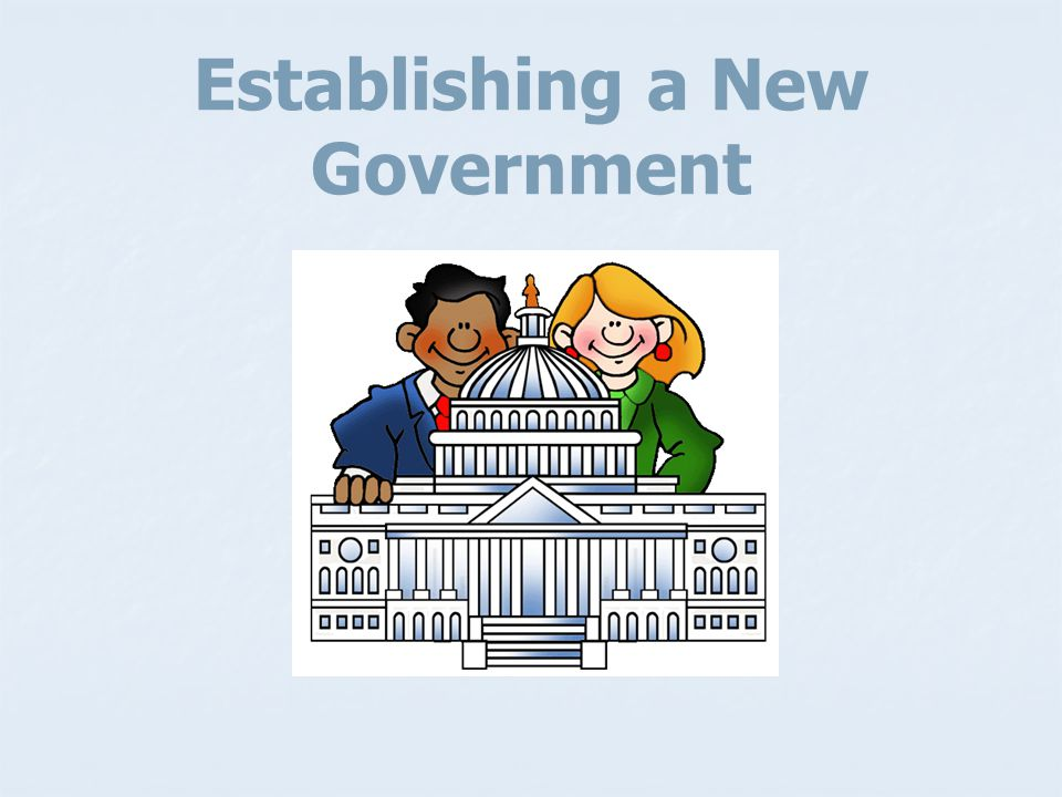 Establishing a New Government