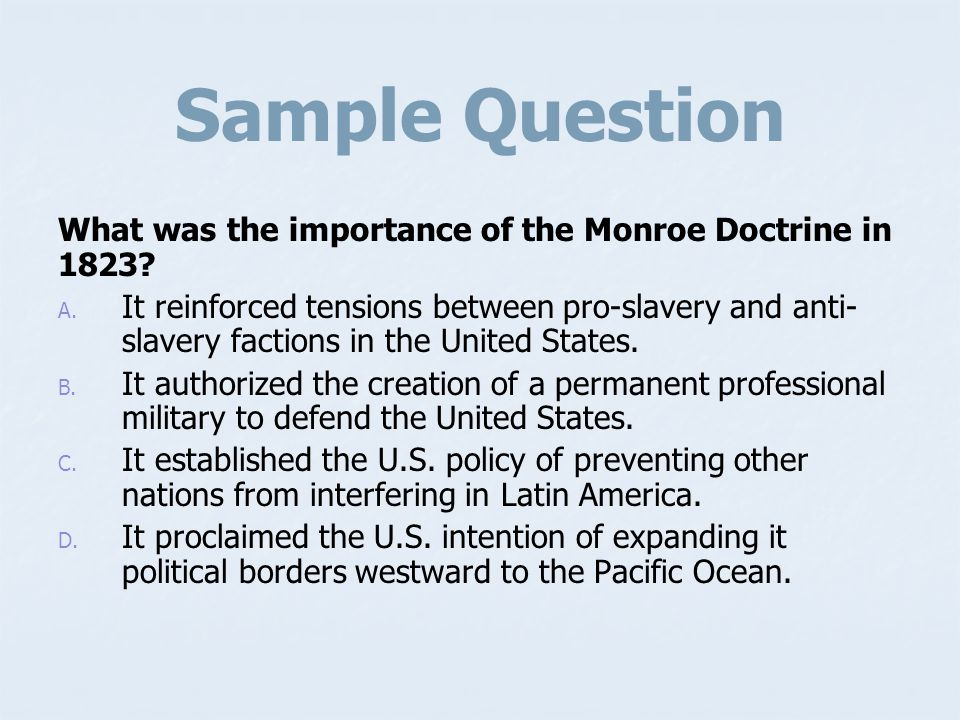 Sample Question What was the importance of the Monroe Doctrine in 1823