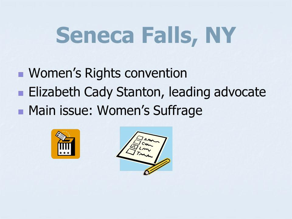Seneca Falls, NY Women's Rights convention