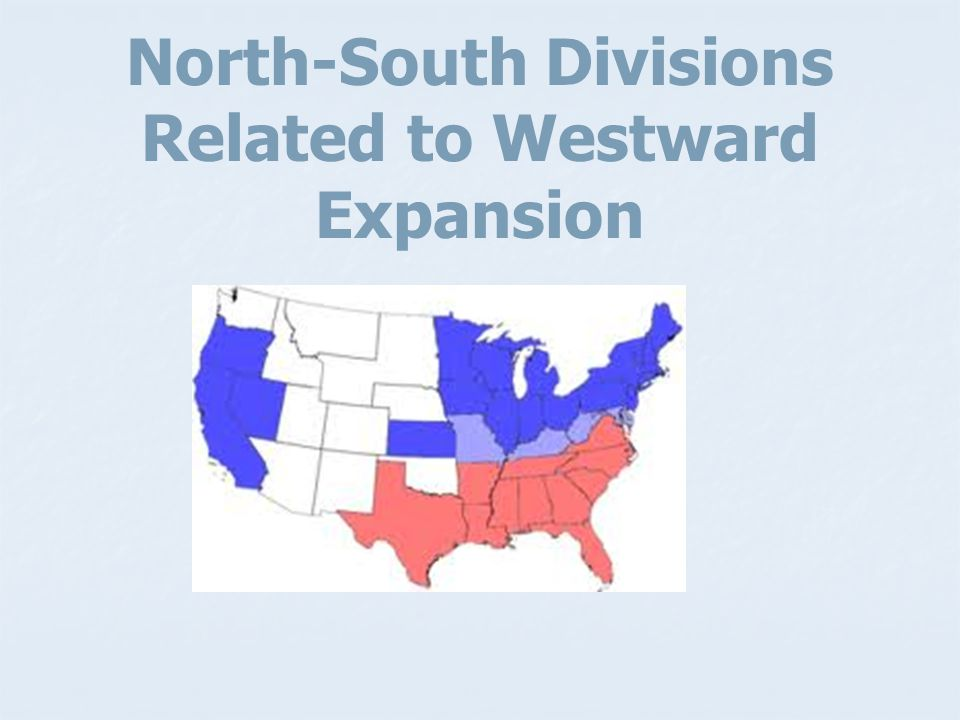 North-South Divisions Related to Westward Expansion