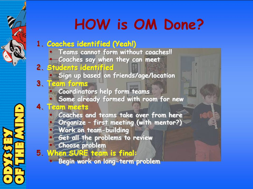 HOW is OM Done Coaches identified (Yeah!) Students identified