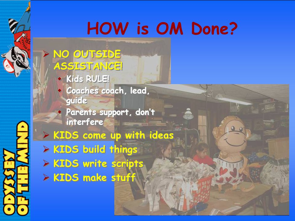 HOW is OM Done NO OUTSIDE ASSISTANCE! KIDS come up with ideas