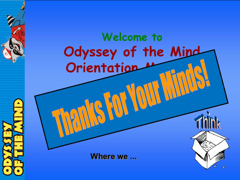 Welcome to Odyssey of the Mind Orientation Meeting