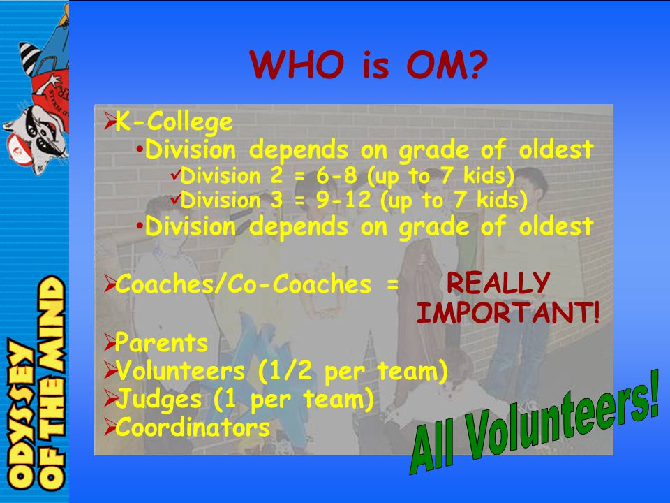 WHO is OM All Volunteers! IMPORTANT! K-College