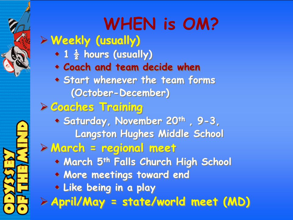 WHEN is OM Weekly (usually) Coaches Training March = regional meet
