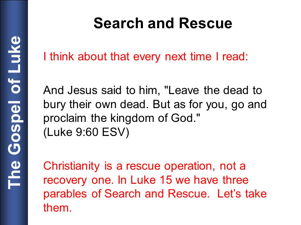 Search and Rescue I think about that every next time I read: