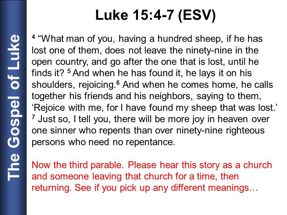 Luke 15:4-7 (ESV)