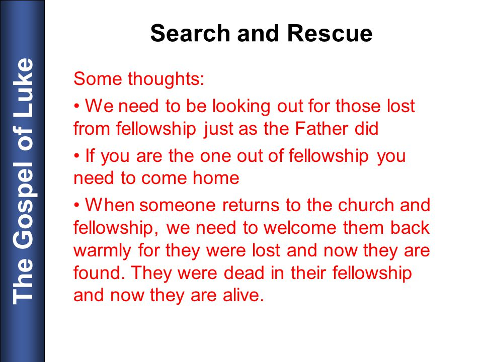 Search and Rescue Some thoughts: