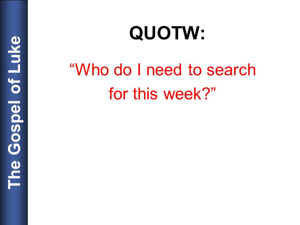 QUOTW: Who do I need to search for this week