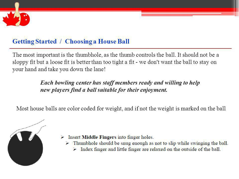Getting Started / Choosing a House Ball