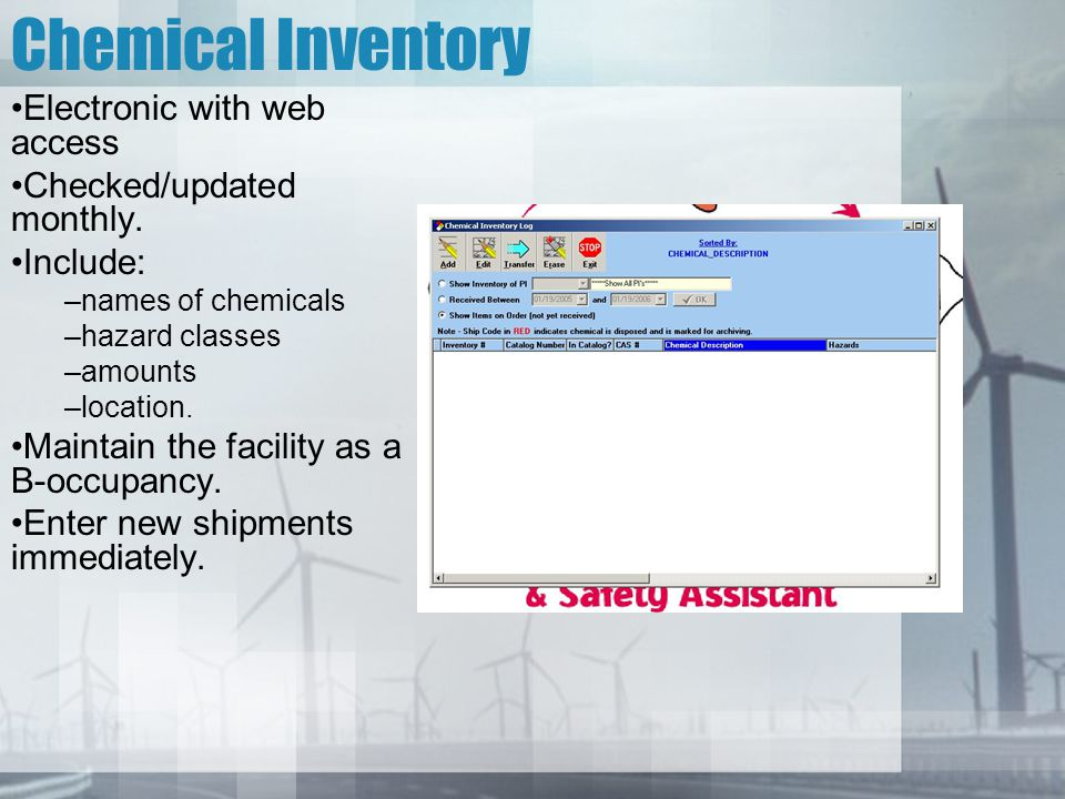 Chemical Inventory Electronic with web access Checked/updated monthly.