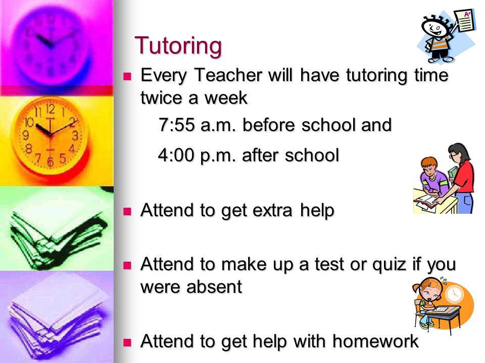 Tutoring 4:00 p.m. after school