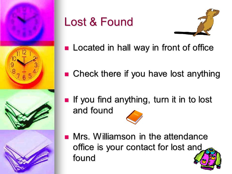 Lost & Found Located in hall way in front of office