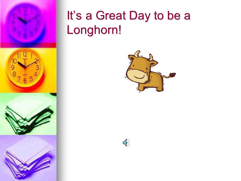 It's a Great Day to be a Longhorn!