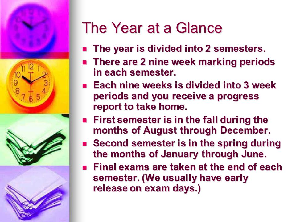 The Year at a Glance The year is divided into 2 semesters.