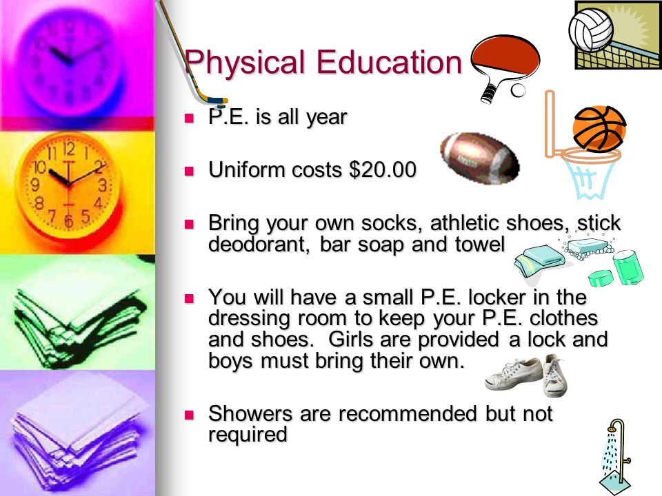 Physical Education P.E. is all year Uniform costs $20.00