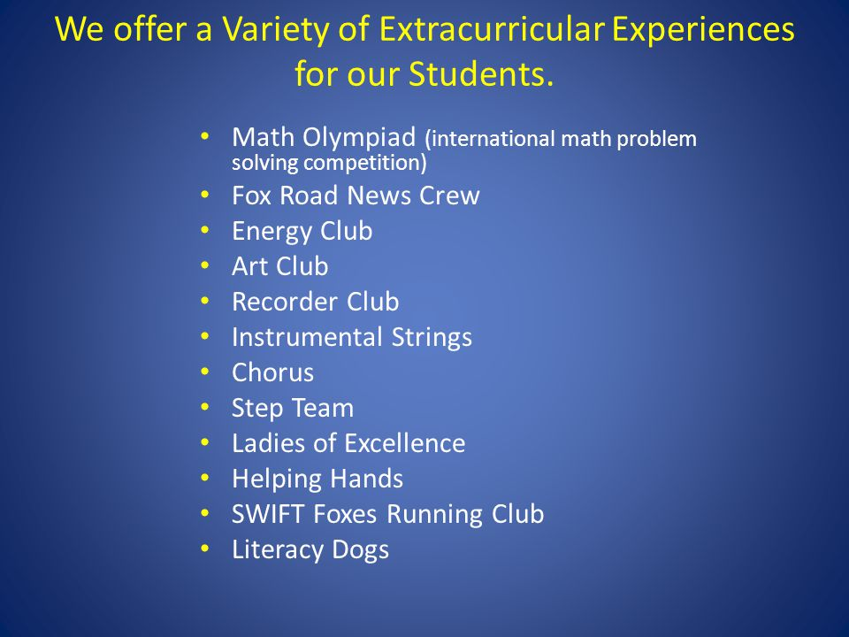 We offer a Variety of Extracurricular Experiences for our Students.