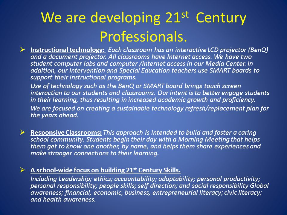We are developing 21st Century Professionals.