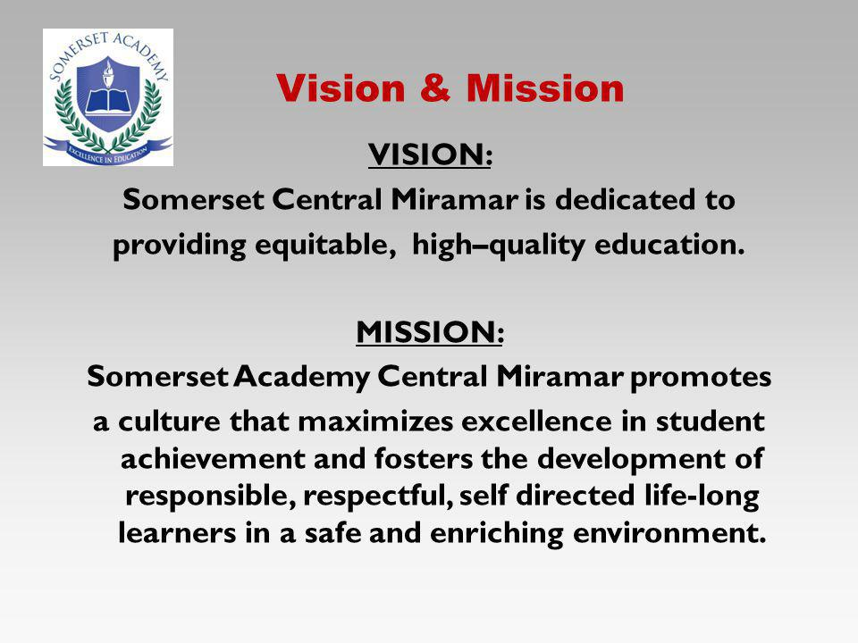 Vision & Mission VISION: Somerset Central Miramar is dedicated to