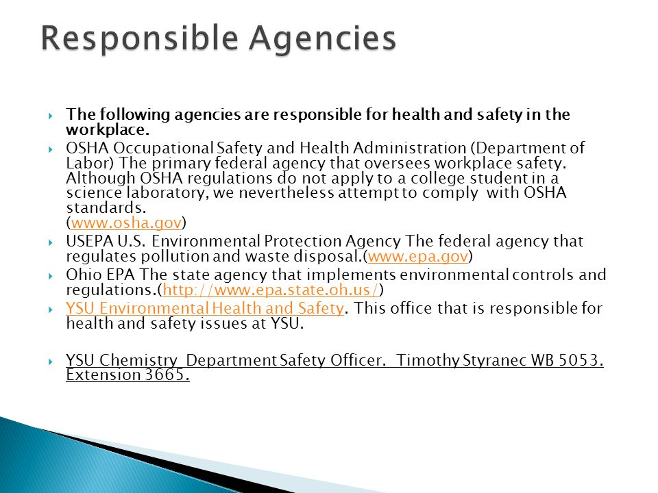Responsible Agencies The following agencies are responsible for health and safety in the workplace.