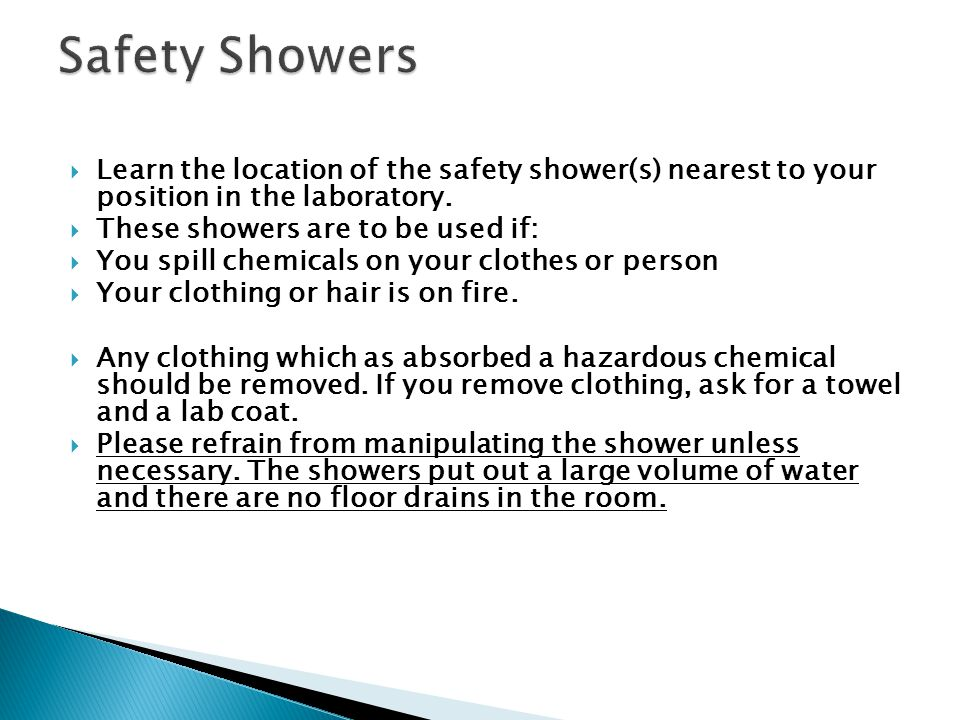 Safety Showers Learn the location of the safety shower(s) nearest to your position in the laboratory.