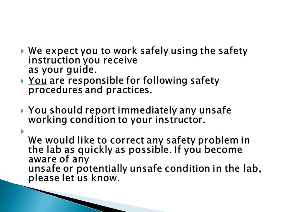 We expect you to work safely using the safety instruction you receive as your guide.