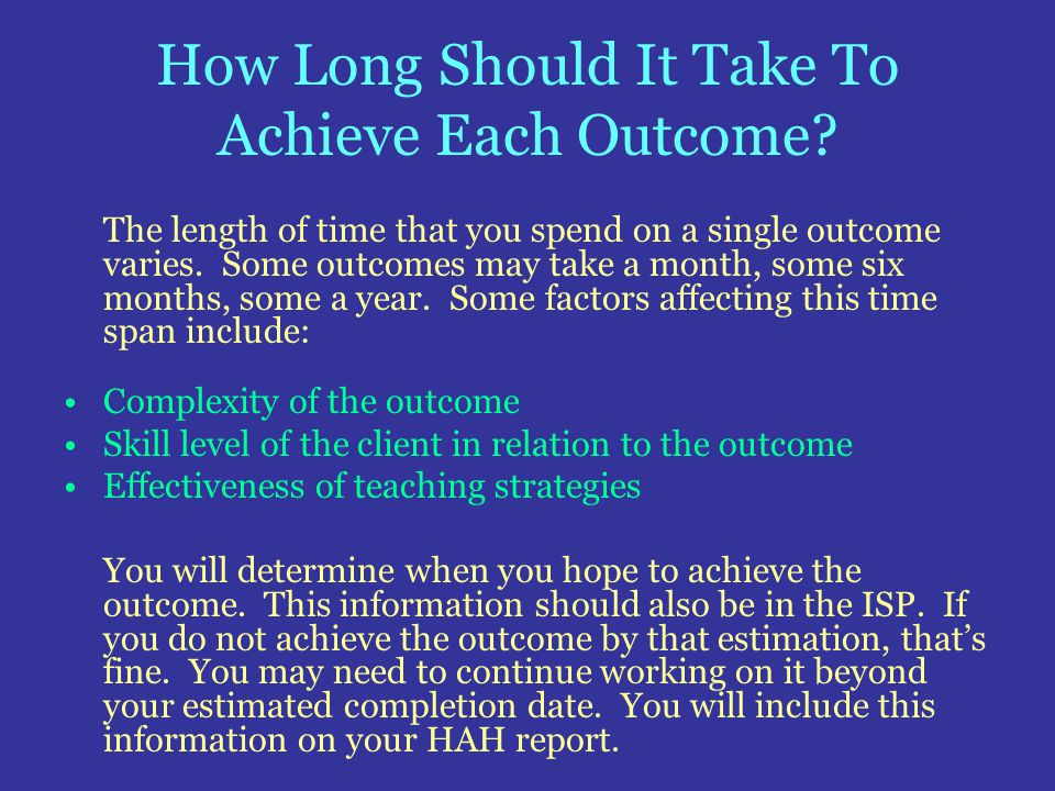 How Long Should It Take To Achieve Each Outcome