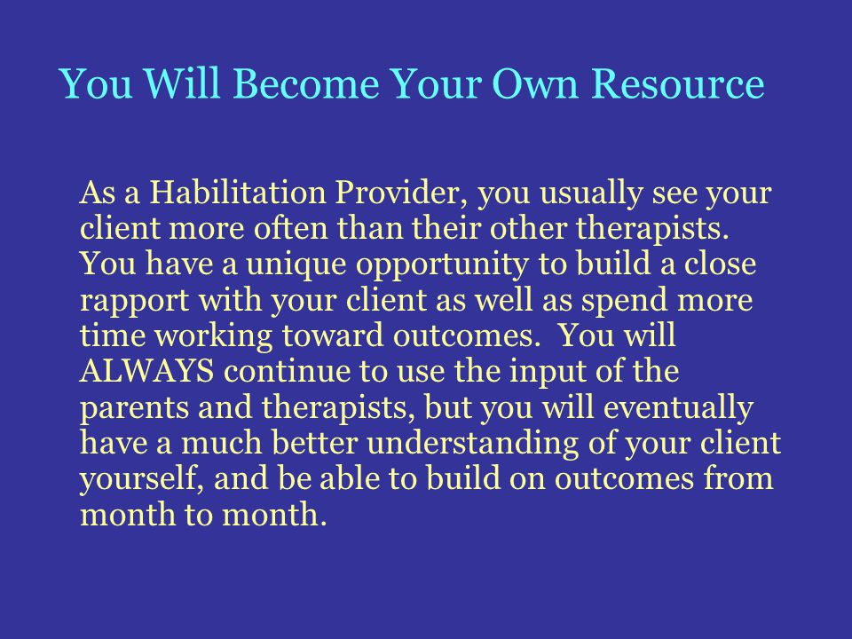 You Will Become Your Own Resource