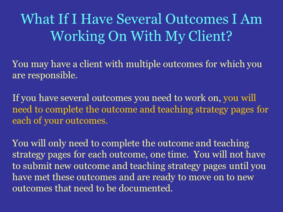 What If I Have Several Outcomes I Am Working On With My Client
