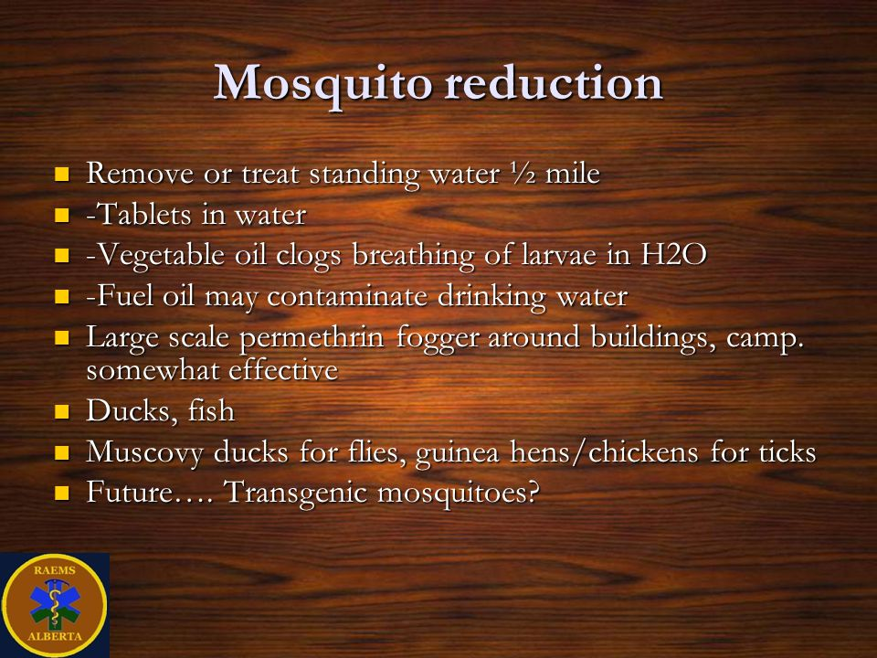 Mosquito reduction Remove or treat standing water ½ mile
