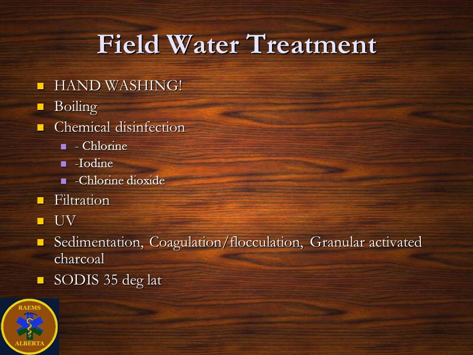 Field Water Treatment HAND WASHING! Boiling Chemical disinfection
