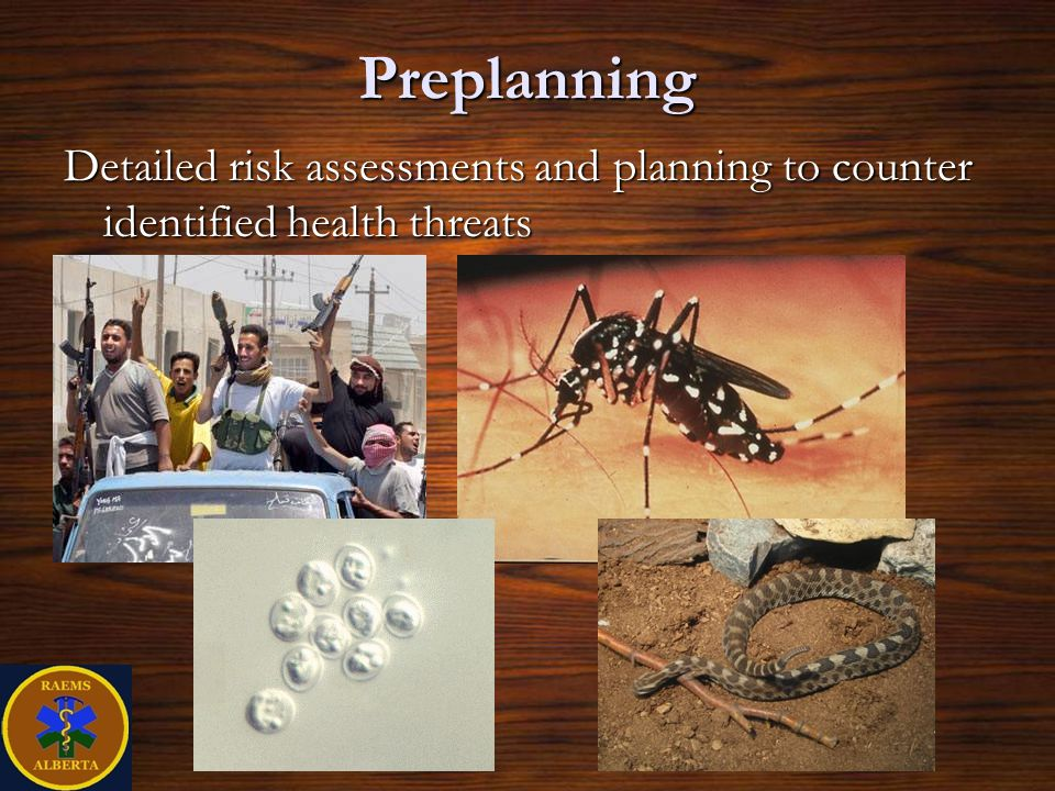 Preplanning Detailed risk assessments and planning to counter identified health threats