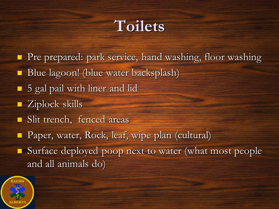 Toilets Pre prepared: park service, hand washing, floor washing
