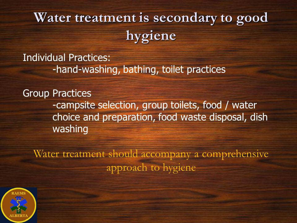 Water treatment is secondary to good hygiene