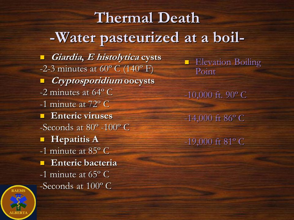 Thermal Death -Water pasteurized at a boil-