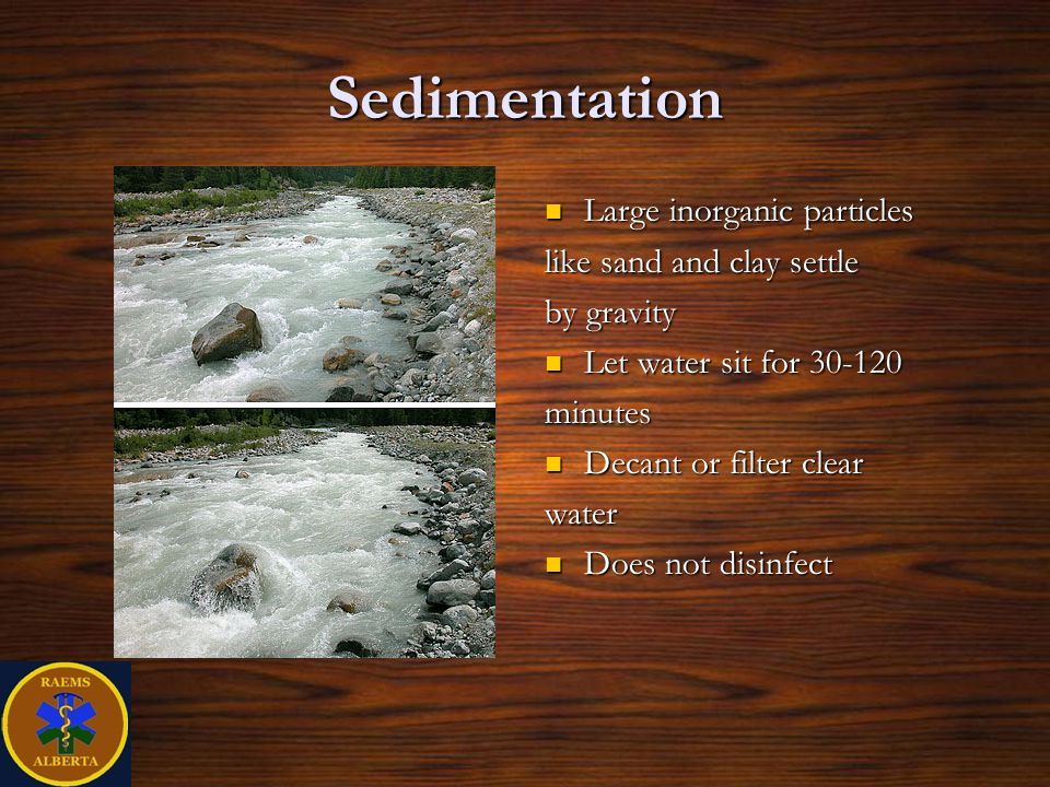 Sedimentation Large inorganic particles like sand and clay settle