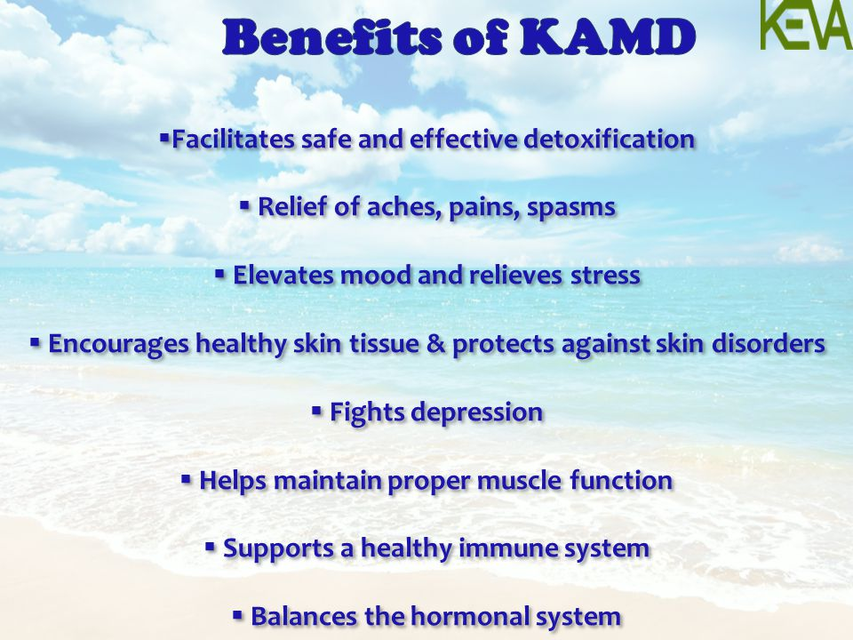 Benefits of KAMD Facilitates safe and effective detoxification