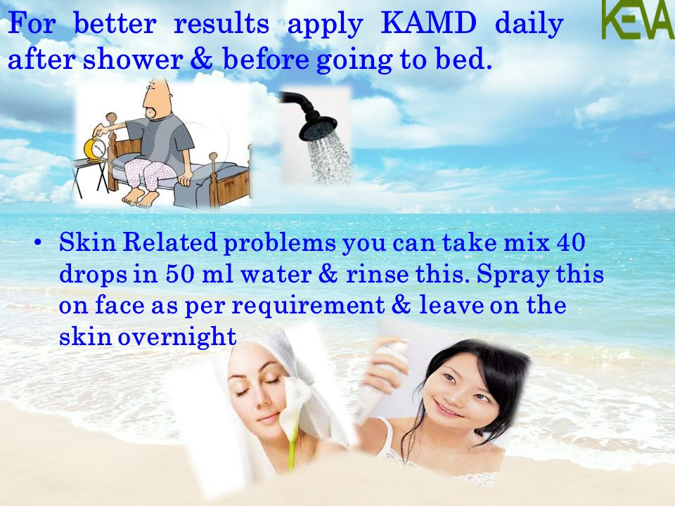 For better results apply KAMD daily after shower & before going to bed.