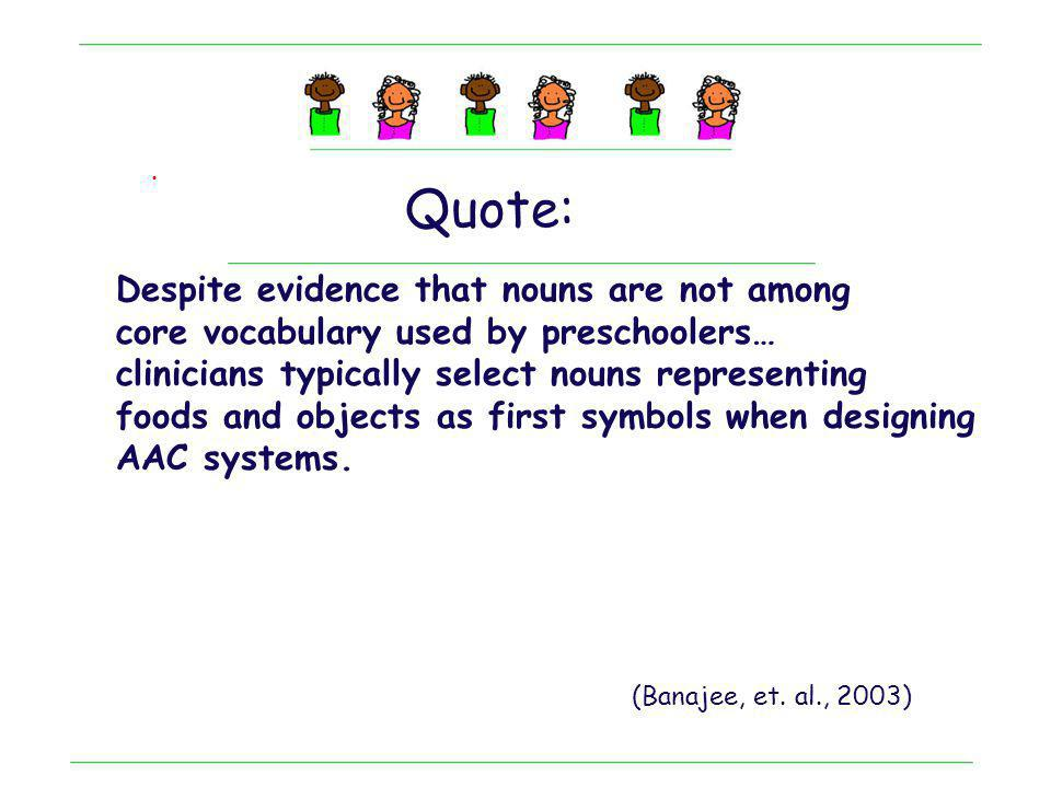 Quote: Despite evidence that nouns are not among