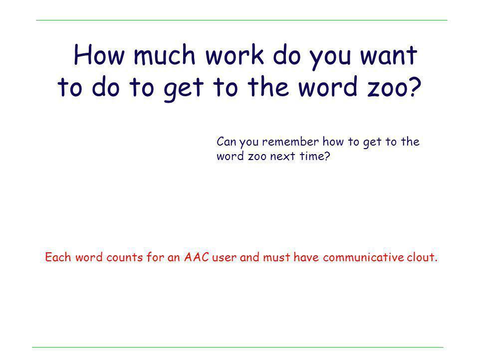 How much work do you want to do to get to the word zoo