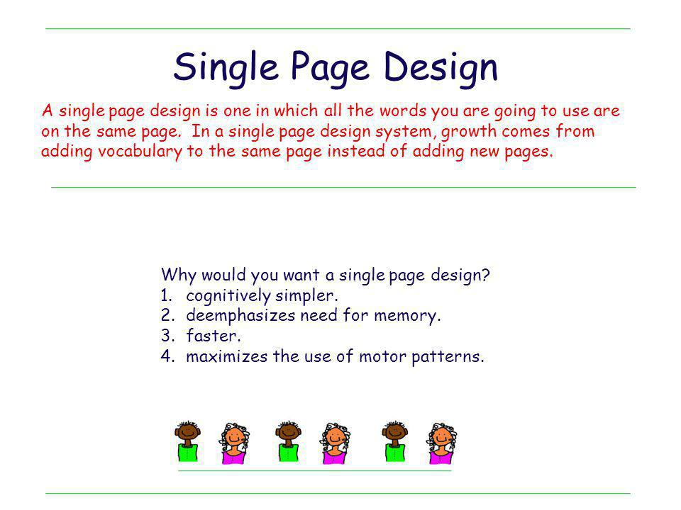 Single Page Design A single page design is one in which all the words you are going to use are.