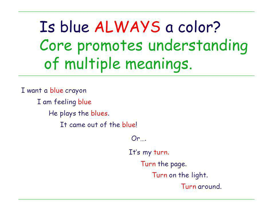 Core promotes understanding of multiple meanings.