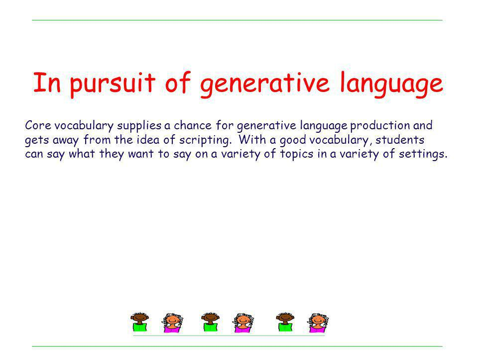In pursuit of generative language